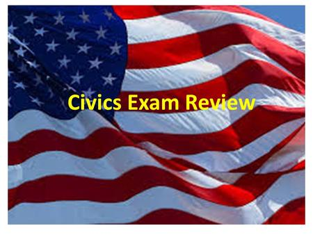 Civics Exam Review. 1. What is the supreme law of the land? The Constitution of the United States.