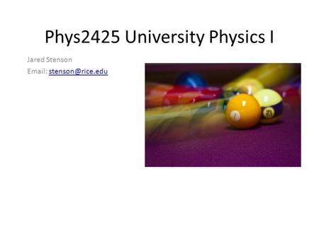Phys2425 University Physics I Jared Stenson