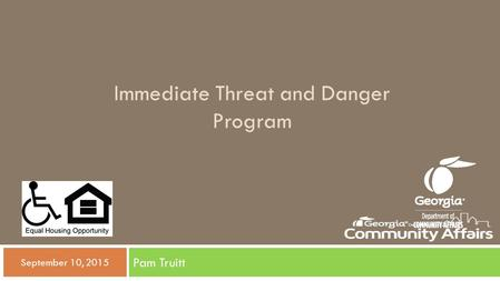 Immediate Threat and Danger Program Pam Truitt  September 10, 2015.
