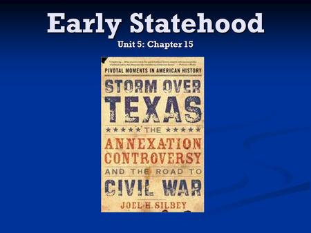 Early Statehood Unit 5: Chapter 15. Freedoms and Slavery in the Republic of Texas The establishment of the Republic of Texas was based on freedoms most.