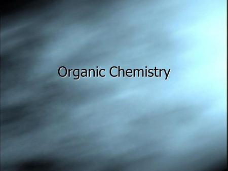 Organic Chemistry. What is it?  Most things are made of Carbon  Usually they also contain the atoms H, O, N, Cl and many others  Millions are know.