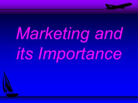 Marketing and its Importance Marketing The Free Enterprise system of Economics is the driving force behind a bustling and thriving economy. The major.