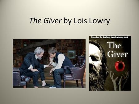 The Giver by Lois Lowry. About the Author Born Lois Ann Hammersburg, the second of three children, on March 20, 1937 in Honolulu, Hawaii. Father in military.