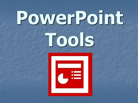 PowerPoint Tools How NOT to Use PowerPoint Tips  Get rid of short menu by clicking Tools, Customize, Options, Always Show Full Menus  Change case.