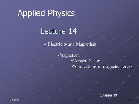 Applied Physics Lecture 14 Electricity and Magnetism Magnetism