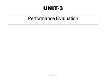 UNIT-3 Performance Evaluation UNIT-3 IT2031. Web Server Hardware and Performance Evaluation Key question is whether a company should host their own Web.