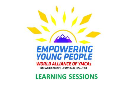 LEARNING SESSIONS. Overview The Learning sessions will focus on: Movement Strengthening, Resource Mobilisation, Youth Employment, Youth Health, Civic.