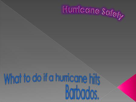  Make sure you know all of you emergency evacuation routes  Know where your nearest hurricane shelter is  Have an emergency hurricane kit Including;