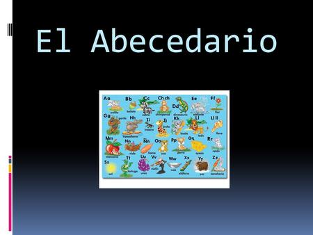 El Abecedario. La cancion Las vocales  Strong Vowels a,e,o Strong Vowels a,e,o  Week vowels : i, u  The vowels in Spanish can be classified as either.