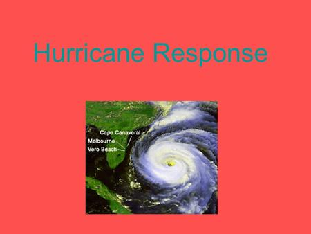 Hurricane Response. FEMA FEMA (Federal Emergency Management Agency) It is a government agency that deals with preparation and the after math of natural.