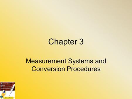 Chapter 3 Measurement Systems and Conversion Procedures.