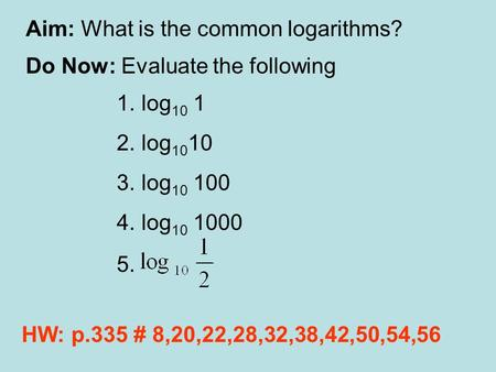 Aim: What is the common logarithms?