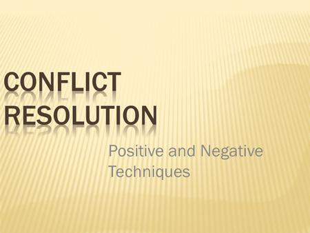 Positive and Negative Techniques.  to come into collision or disagreement; be contradictory, at variance, or in opposition; clash:  to fight or contend;
