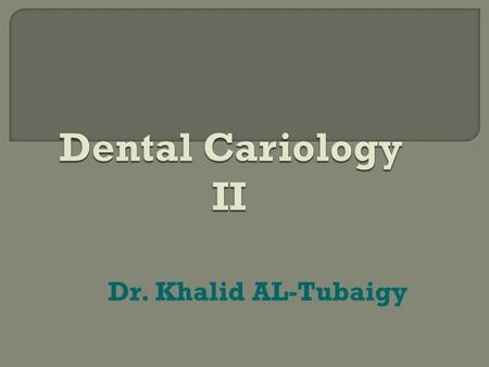 Dr. Khalid AL-Tubaigy. Pellicle  is formed primarily from the selective precipitation of various components of saliva. Functions of the pellicle are.