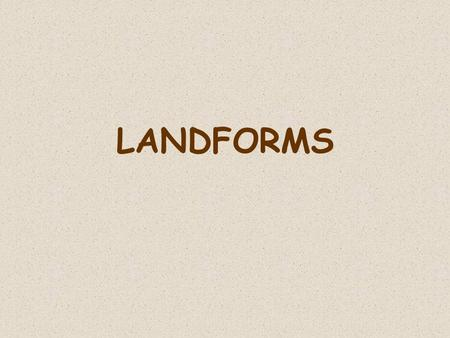 LANDFORMS. Loess is a deposit of silt or material which is usually yellowish or brown in color and consisting of tiny mineral particles brought by.
