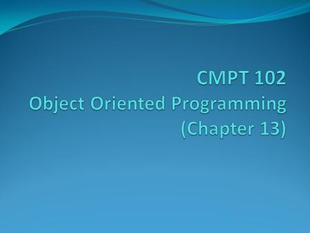 Object-Oriented Programming (OOP) What we did was: (Procedural Programming) a logical procedure that takes input data, processes it, and produces output.