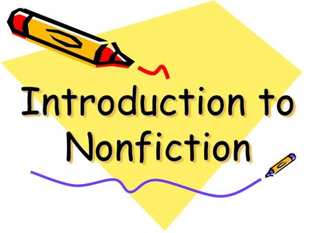 Introduction to Nonfiction. What are nonfiction materials? Nonfiction contains facts and information.