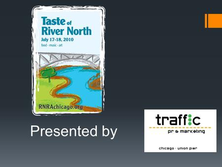 Presented by.  The River North restaurant, arts and entertainment scenes took center stage again at the Taste of River North 2010, held on Saturday,