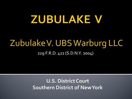 U.S. District Court Southern District of New York 229 F.R.D. 422 (S.D.N.Y. 2004)