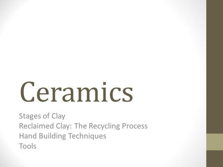 Ceramics Stages of Clay Reclaimed Clay: The Recycling Process