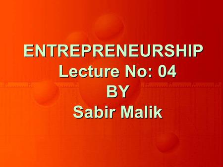 ENTREPRENEURSHIP Lecture No: 04 BY Sabir Malik. International Entrepreneurship Opportunities.