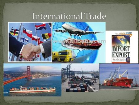Defined: International trade is the exchange of capital, goods, and services across international borders or territories. Important: When we say countries.