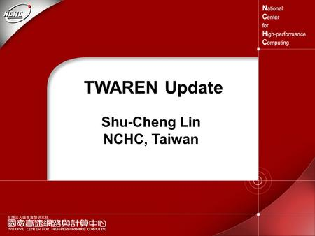TWAREN Update Shu-Cheng Lin NCHC, Taiwan. 2 Outline  New TWAREN International connections - TAIWANLight  TWAREN Optical Network Lab  TWAREN LightPath.