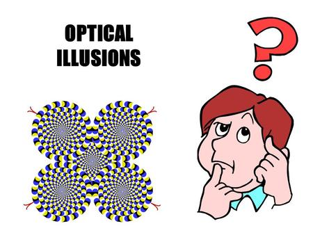 OPTICAL ILLUSIONS. Which square is darker, A or B?