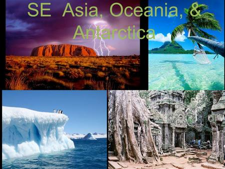 SE Asia, Oceania, & Antarctica. Southeast Asia consists of mountainous peninsulas and archipelagos. There are two main peninsulas: