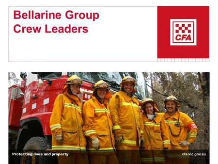 Bellarine Group Crew Leaders. 2 Introductions Bellarine Group Crew Leaders CFA Catchment team OO's Ian Beswicke Group Personal BASO Jo Polley.