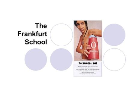 The Frankfurt School.