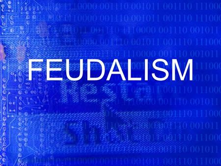 FEUDALISM. It was a simple, but effective system, where all land was owned by the King. One quarter was kept by the King as his personal property, some.