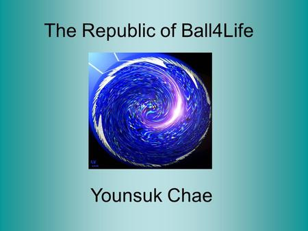 The Republic of Ball4Life Younsuk Chae. Geography Located south of The Republic of Jurie and Ari, north of The Republic of Mizunia, east of The Holy Empire.