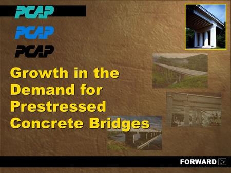 Growth in the Demand for Prestressed Concrete Bridges FORWARD.
