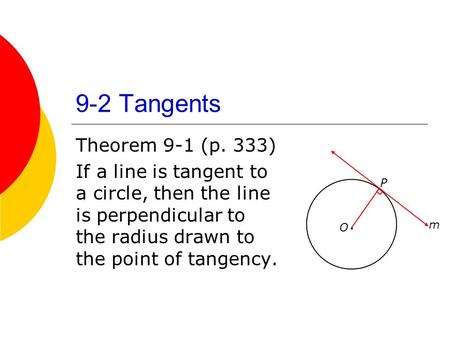 9-2 Tangents Theorem 9-1 (p. 333)