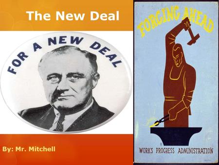 The New Deal By: Mr. Mitchell. What was the New Deal??  Programs approved and brought upon by Franklin Delano Roosevelt to help out with those affected.