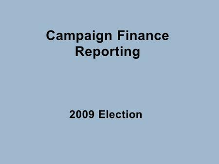 Campaign Finance Reporting 2009 Election. The Idaho Sunshine Law: Understanding the Basics Idaho Code Title 67, Chapter 66.