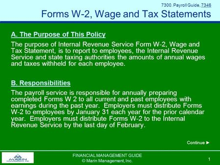 FINANCIAL MANAGEMENT GUIDE © Marin Management, Inc. 1 7300. Payroll Guide, 7346 Forms W-2, Wage and Tax Statements A. The Purpose of This Policy The purpose.
