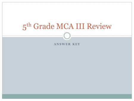 5th Grade MCA III Review Answer Key.