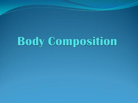 Body Composition.