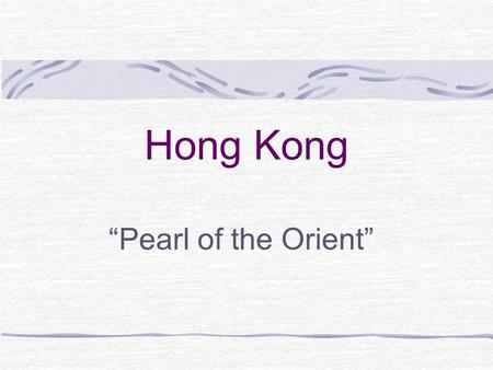 "Hong Kong ""Pearl of the Orient"". Century Gothic The basic food is rice and is often prepared with fish, pork, chicken, and vegetables Chopsticks are used."