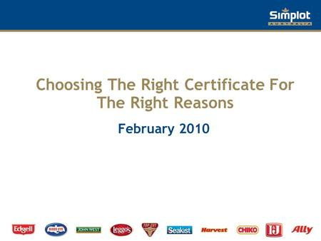 Choosing The Right Certificate For The Right Reasons February 2010.