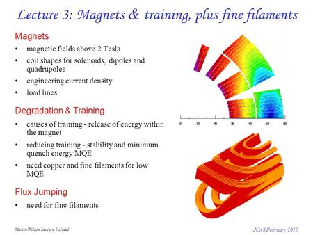 Lecture 3: Magnets & training, plus fine filaments