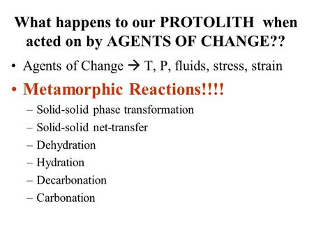 What happens to our PROTOLITH when acted on by AGENTS OF CHANGE??