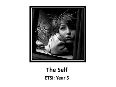"The Self ETSI: Year 5. Lecture Goals  Define ""self"" and understand its value  Discuss self-concepts structure: what makes up a concept dynamic: concepts."