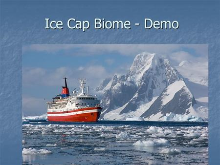 Ice Cap Biome - Demo.