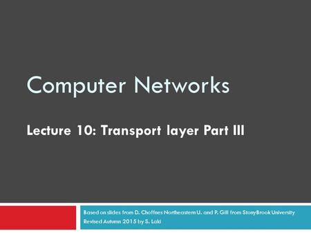 Computer Networks Lecture 10: Transport layer Part III