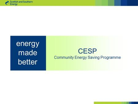 CESP Community Energy Saving Programme energy made better.