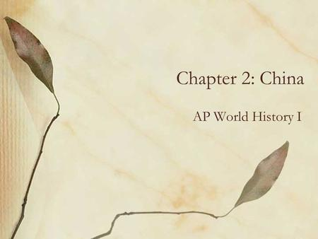 Chapter 2: China AP World History I. Agenda (9-12-11) 1. Warm-up #9: Agriculture1. Warm-up #9: Agriculture 2. Lecture #2: China2. Lecture #2: China 3.