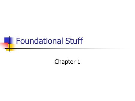 Foundational Stuff Chapter 1. Language: … in 25 words or less … LVQ.